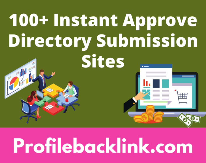 100+ Instant Approve Directory Submission Sites 2021